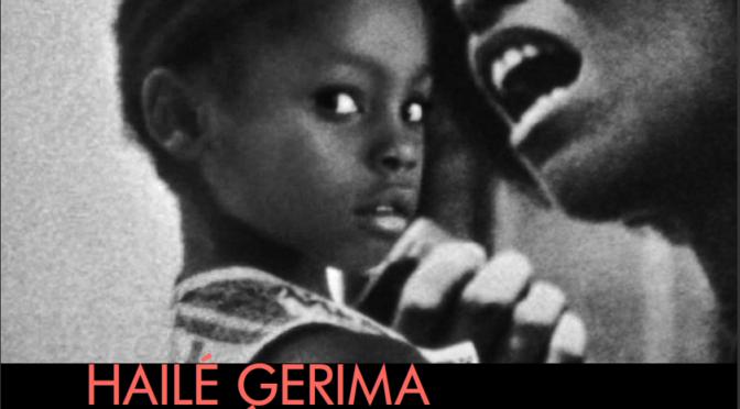 Hailé Gerima au Jeu de Paume 4-25 avril